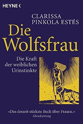 Buchseite und Rezensionen zu 'Die Wolfsfrau - Die Kraft der weiblichen Urinstinkte' von Clarissa Pinkola Estés