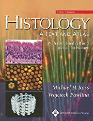 Histology: AND Correlated Cell and Molecular Biology: A Text and Atlas