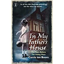 In My Father's House: The Years before 'The Hiding Place'