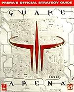 Quake III Arena - Prima's Official Strategy Guide de S. Honeywell