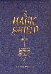 The Magic Shield: A Manual of Defense Against the Dark Arts (Quarto Book)