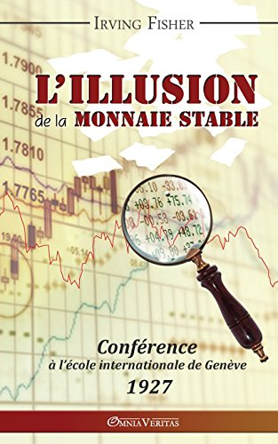 L'illusion de la monnaie stable (French Edition)