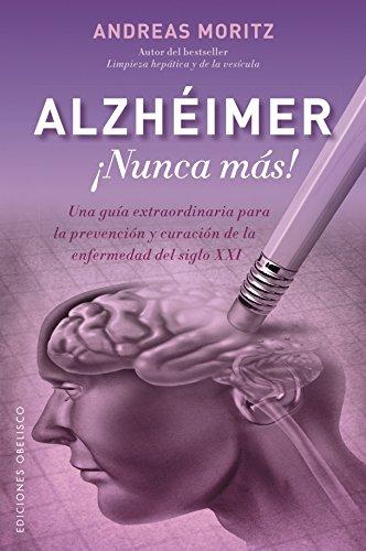 Descargar Libro Alzhéimer ¡Nunca Más! (SALUD Y VIDA NATURAL) de Andreas Moritz