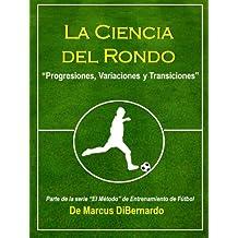 La Ciencia del Rondo: Progresiones, Variaciones y Transiciones (Spanish Edition)