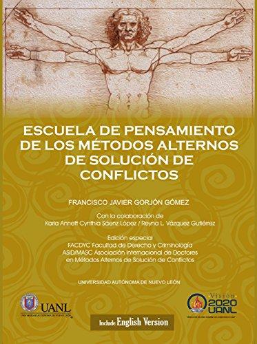 Escuela de pensamiento de los metodos alternos de solucion de conflictos por Francisco Javier Gorjon Gomez