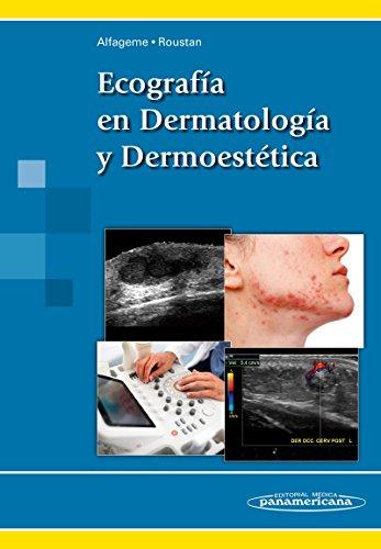 Ecografía en Dermatología y Dermoestética por Gaston Roustan Gullón Fernando Alfageme Roldán