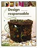 Design responsable : guide et inspirations pour un nouvel art de vivre / Vanessa Causse   Causse, Vanessa. Auteur