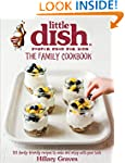 The Little Dish Family Cookbook: 101...