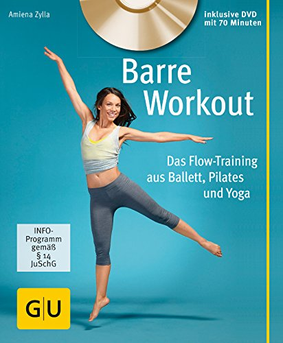 Barre Workout (mit DVD): Das Flow-Training aus Ballett, Pilates und Yoga (GU Multimedia)
