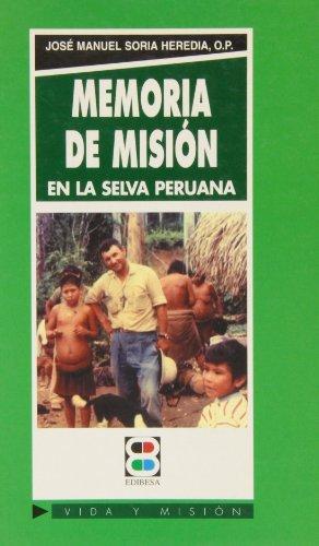Memorias de misión: Misioneros españoles en las selvas amazónicas (Vida y Misión)