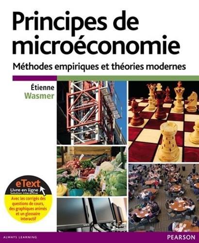 Principes de microéconomie : Modèles empiriques et théories modernes + eText