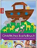 Christliches Bastelbuch: Bastelideen für Kinder zu Religion und Glauben - Birgit Karl, Eva Sommer, Anja Ritterhoff