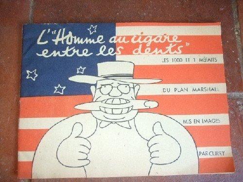 L'Homme au cigare entre les dents. Les 1000 et 1 méfaits du Plan Marshall mis en Images par Curry.