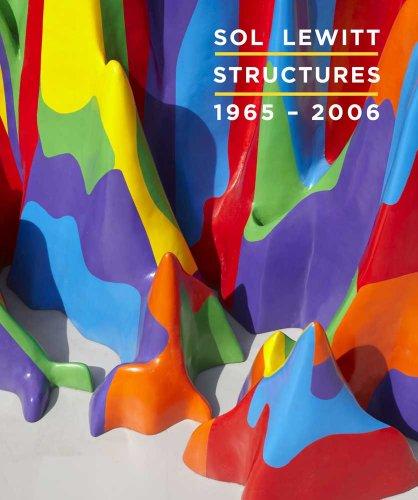 Sol Lewitt: Structures, 1965-2006