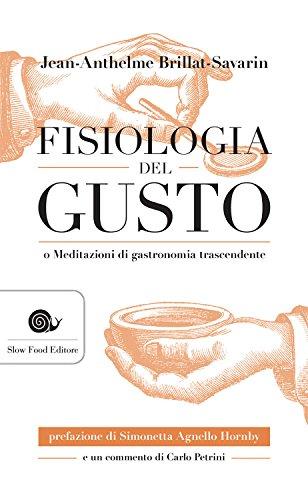 Fisiologia del gusto (Italian Edition) por Jean-Anthelme Brillat-Savarin
