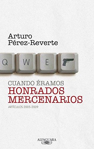 Cuando éramos honrados mercenarios (2005-2009) (Spanish Edition)