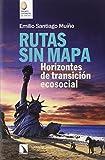 Rutas sin mapa: Horizontes de transición ecosocial (Mayor)