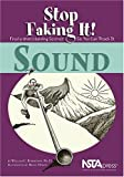 Sound: Stop Faking It! Finally Understanding Science So You Can Teach It by William C. Robertson (2003-07-30)