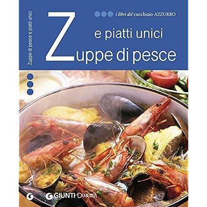 Zuppe Di Pesce E Piatti Unici (I Libri Del Cucchiaio Azzurro)
