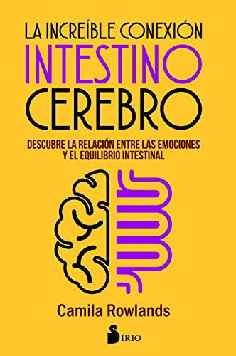 Increible conexion intestino cerebro por Camila Rowlands