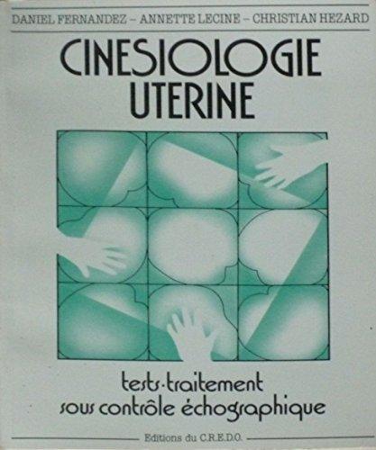 Cinésiologie utérine : Test-traitement sous contrôle échographique