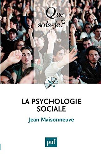 La psychologie sociale: « Que sais-je ? » n° 458