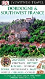 Dordogne & Southwest France (DK Eyewitness Travel Guides)