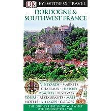 Dordogne & Southwest France (DK Eyewitness Travel Guides)