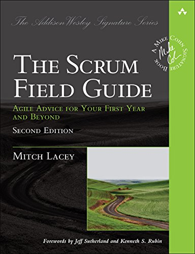 The Scrum Field Guide: Agile Advice for Your First Year and Beyond (Addison-Wesley Signature Series (Cohn)) (English Edition)