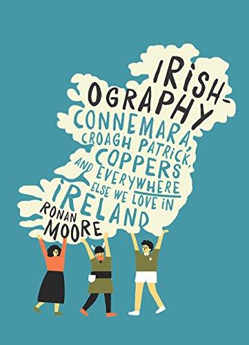 Irishography: Connemara, Croagh Patrick, Coppers and everywhere else we love in Ireland por Ronan Moore
