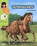 ma petite encyclop?die en autocollants le cheval de 5 ? 8 ans