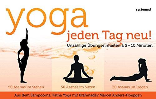Yoga: Jeden tag neu!: Unzählige Übungseinheiten á 5-10 Minuten