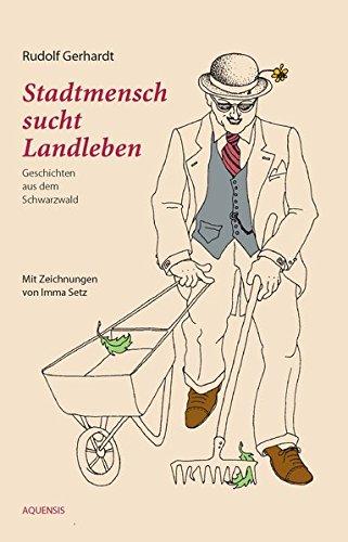 Stadtmensch sucht Landleben: Geschichten aus dem Schwarzwald