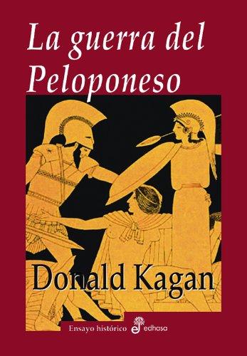 La guerra del Peloponeso (Ensayo histórico) por Donald Kagan