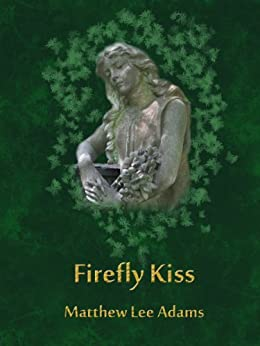 Firefly Kiss (Winter Fade Book 2) (English Edition) von [Adams, Matthew Lee]
