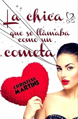 La chica que se llamaba como un cometa de Christian Martins