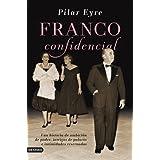 Franco confidencial: Una historia de ambición de poder, intrigas de palacio e intimidadaes reservadas