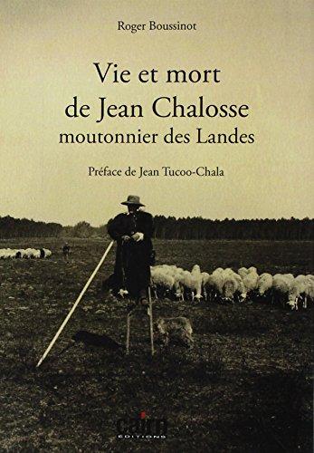 Vie et mort de Jean Chalosse, moutonnier des Landes
