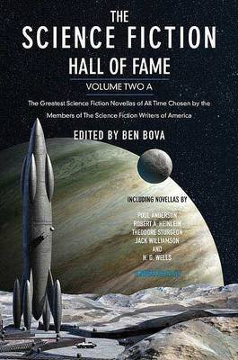 The Science Fiction Hall of Fame, Volume Two A: The Greatest Science Fiction Novellas of All Time Chosen by the Members of the Science Fiction Writers of America (Science Fiction Hall of Fame) (Paperback) - Common