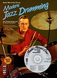 Modern Jazz Drumming: With Rhythm Backgrounds for Home Participation; The Theory and Practice of Coordinated Independence as Applied to Jazz
