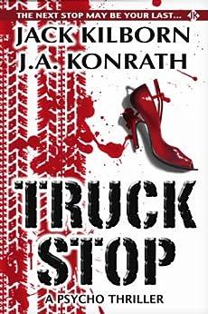 Truck Stop - Rastplatz Des Grauens (Deutsch & English) von [Kilborn, Jack, Konrath, J.A.]