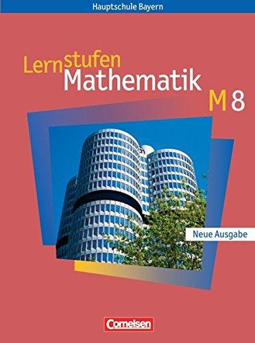 Lernstufen Mathematik - Bayern / 8. Jahrgangsstufe - Schülerbuch, 3. Dr. 2007