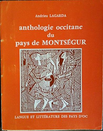 Anthologie occitane du pays de Montségur (Langue et littérature des pays d'oc) par André Lagarde (Andrieu Lagarda)
