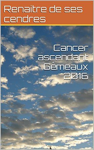 Cancer ascendant Gémeaux 2016