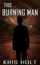 This Burning Man (Future Arizona Book 1)