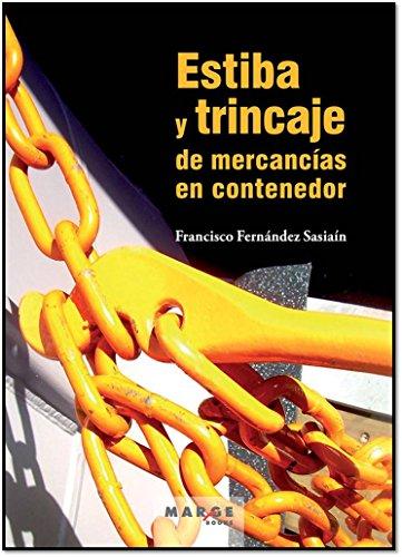 Estiba y trincaje de mercancías en contenedor por Francisco Fernández Sasiaín