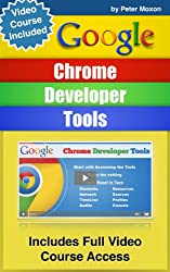 Google Chrome Developer Tools: Beginners Guide + Video Course (English Edition)