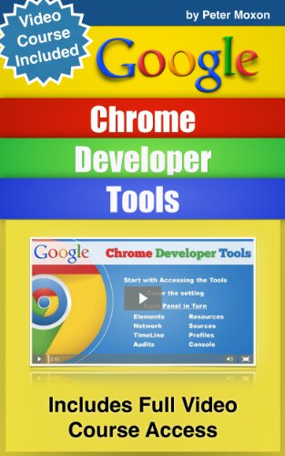 Google Chrome Developer Tools: Beginners Guide + Video Course ...