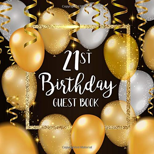 21st Birthday Guest Book: Gold & Black Keepsake Milestone Birthday Celebration Lined Pages Guest Book With Gift Log & Sign In Sheet For Family & Friends To leave You A Special Message