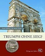 Triumph ohne Sieg: Roms Ende in Germanien (Zaberns Bildbände zur Archäologie) hier kaufen